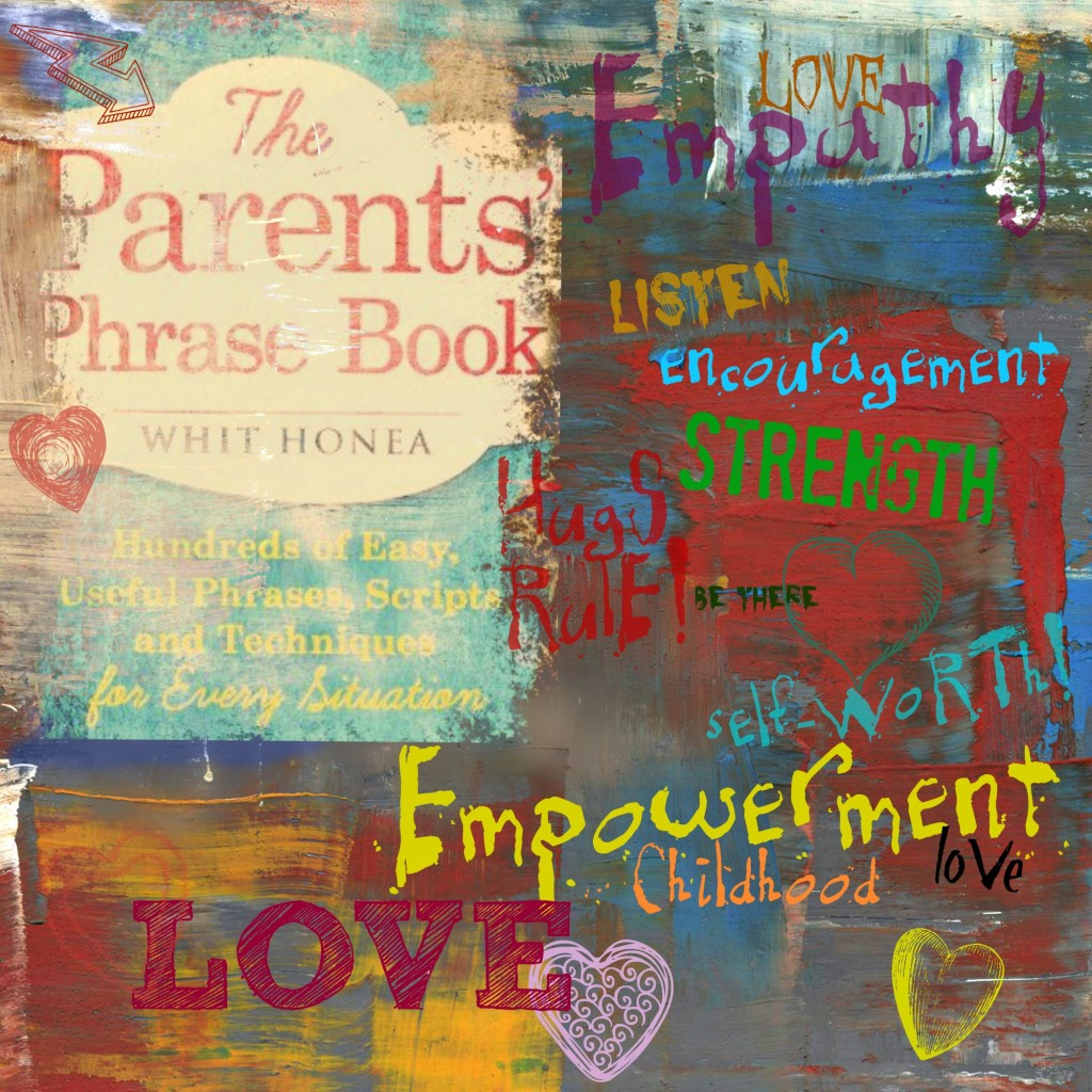 parent, parenting, book, phrase, empathy, love, empowerment, whit honea