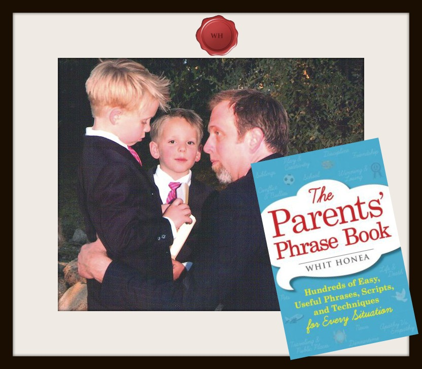 parent, parenting, parents, phrase, book, kids, children, whit honea, dad, father